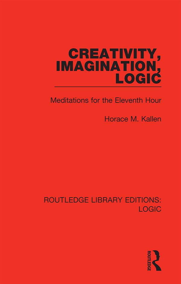 Creativity, Imagination, Logic: Meditations for the Eleventh Hour book cover