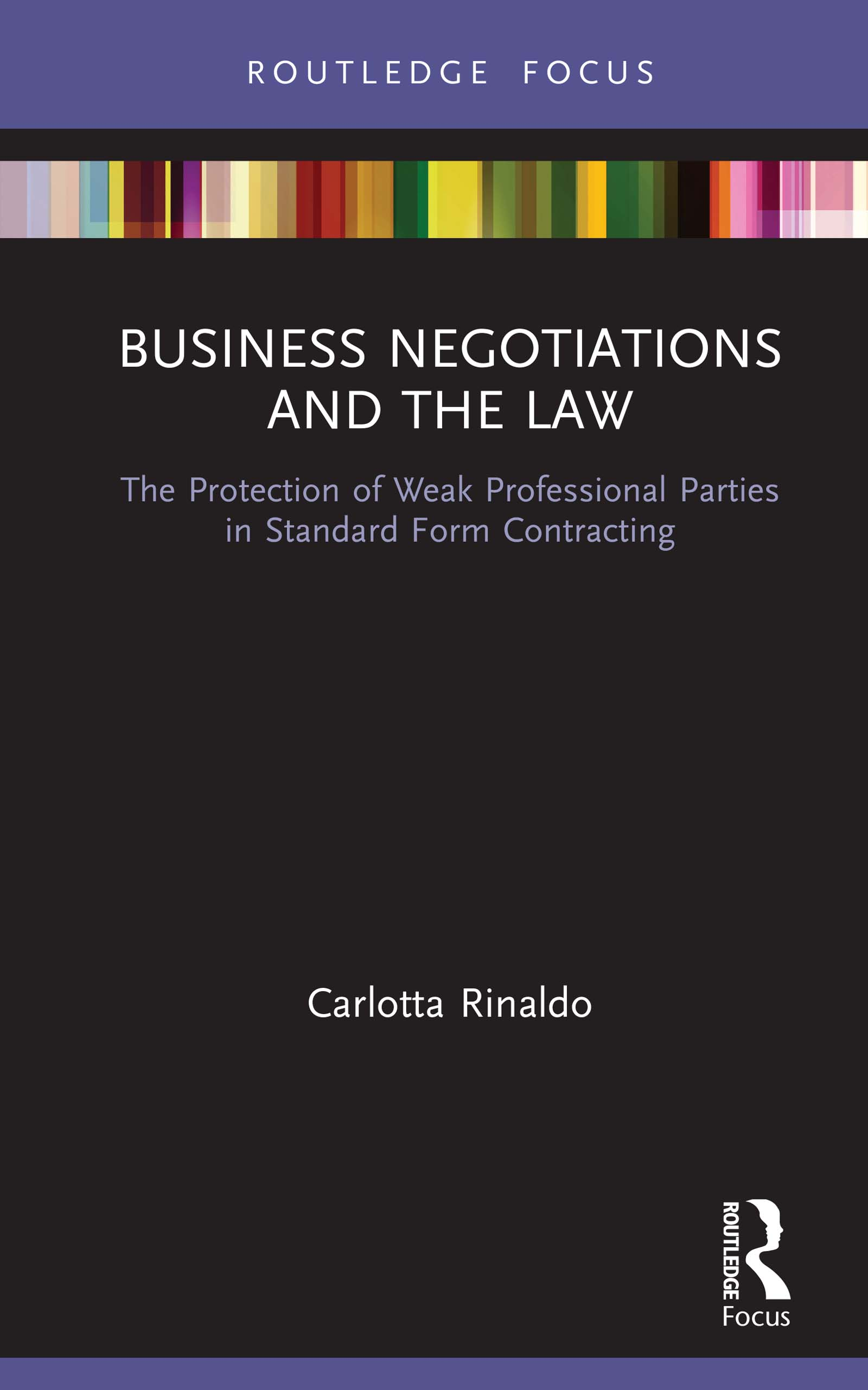 Business Negotiations and the Law: The Protection of Weak Professional Parties in Standard Form Contracting book cover
