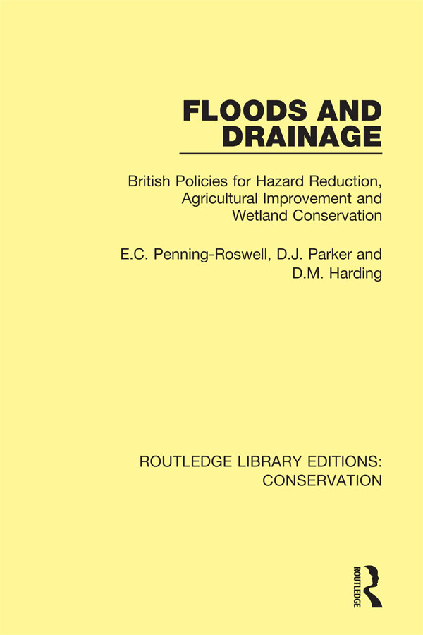Floods and Drainage: British Policies for Hazard Reduction, Agricultural Improvement and Wetland Conservation, 1st Edition (Hardback) book cover
