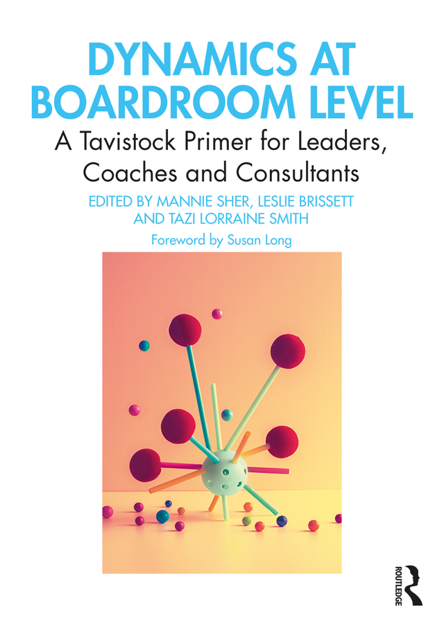 Dynamics at Boardroom Level: A Tavistock Primer for Leaders, Coaches and Consultants book cover