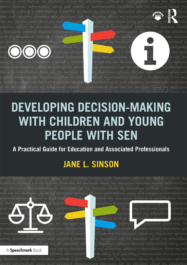 Developing Decision-making with Children and Young People with SEN: A Practical Guide For Education and Associated Professionals, 1st Edition (Paperback) book cover