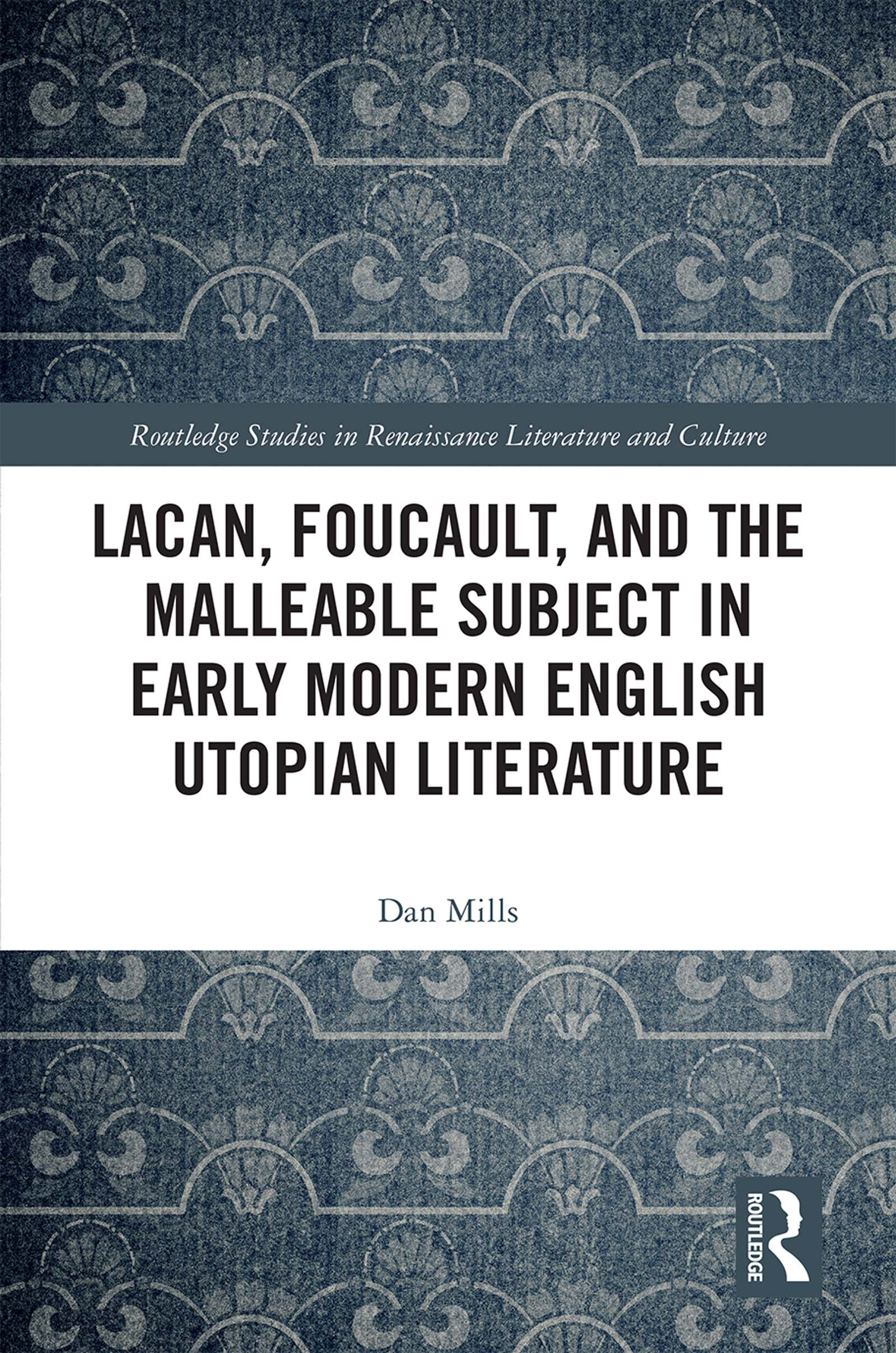 Lacan, Foucault, and the Malleable Subject in Early Modern English Utopian Literature book cover
