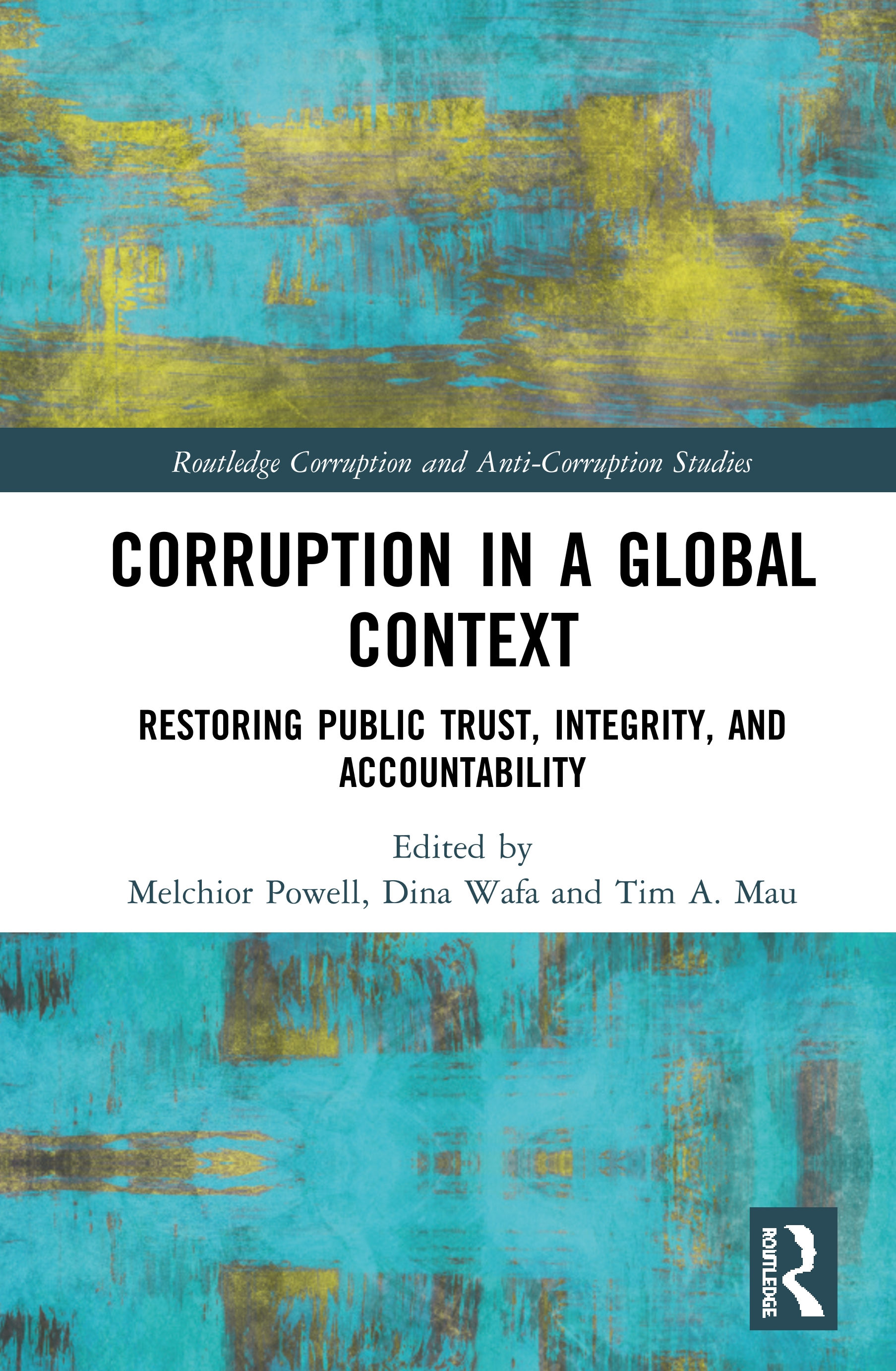Corruption in a Global Context: Restoring Public Trust, Integrity, and Accountability, 1st Edition (Hardback) book cover