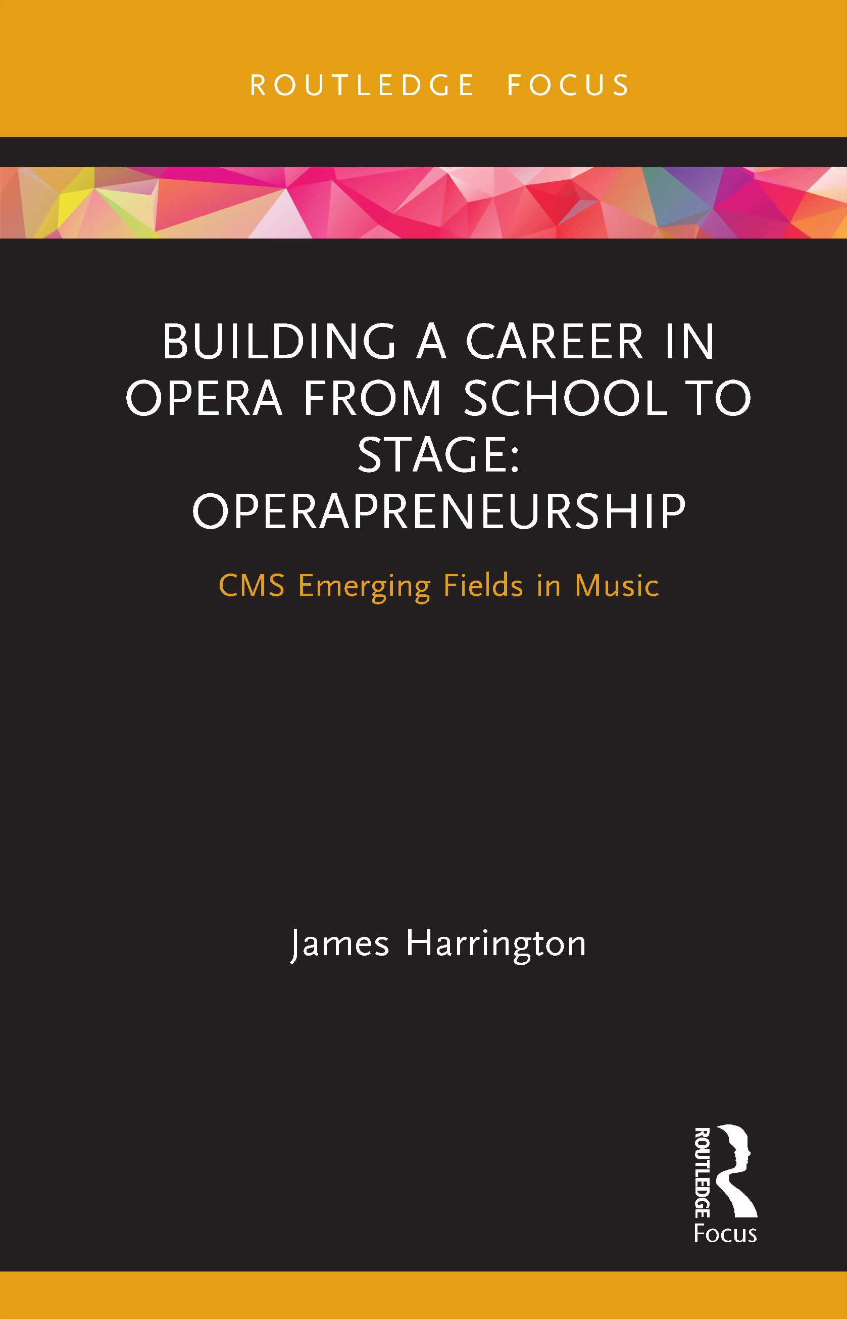 Building a Career in Opera from School to Stage: Operapreneurship, 1st Edition (Hardback) book cover