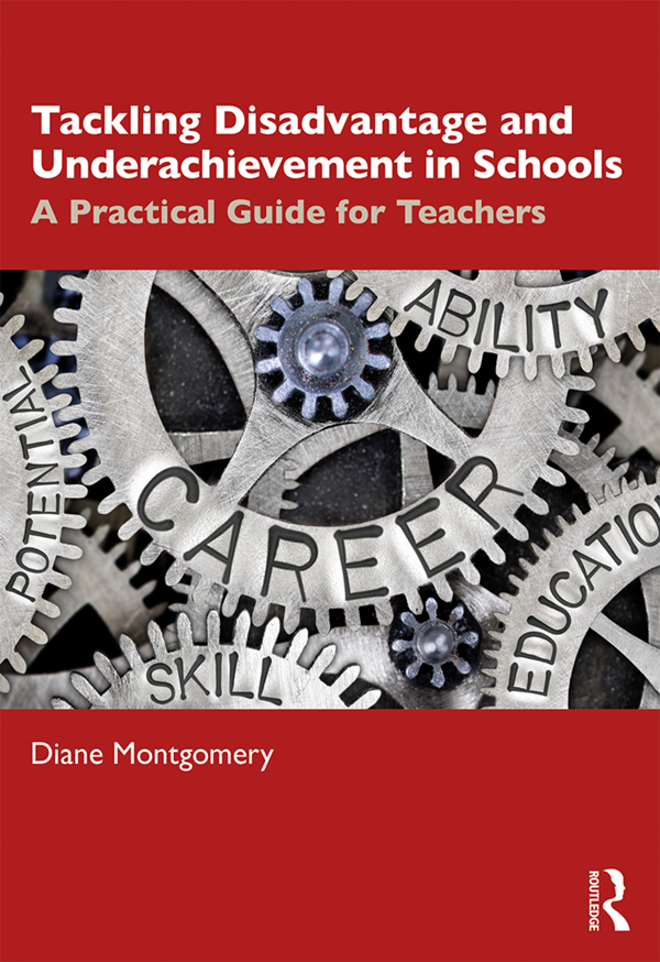 Tackling Disadvantage and Underachievement in Schools: A Practical Guide for Teachers, 1st Edition (Paperback) book cover