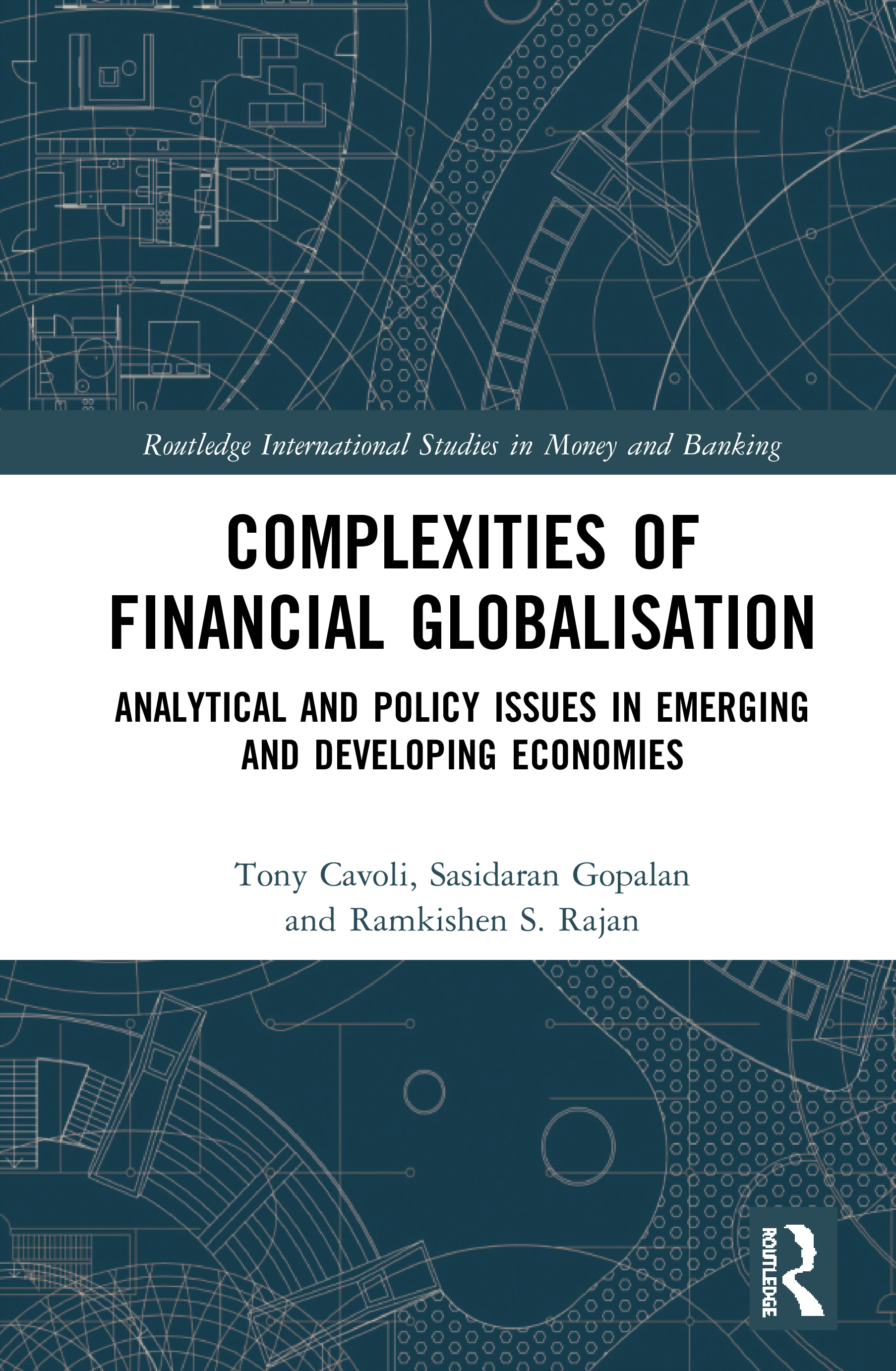 Complexities of Financial Globalisation: Analytical and Policy Issues in Emerging and Developing Economies, 1st Edition (Hardback) book cover
