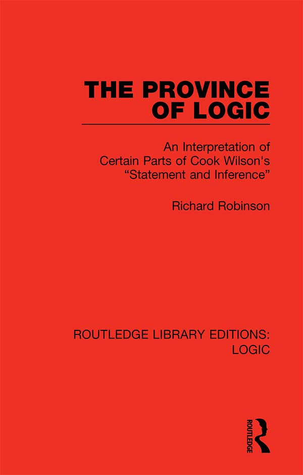 "The Province of Logic: An Interpretation of Certain Parts of Cook Wilson's ""Statement and Inference"" book cover"