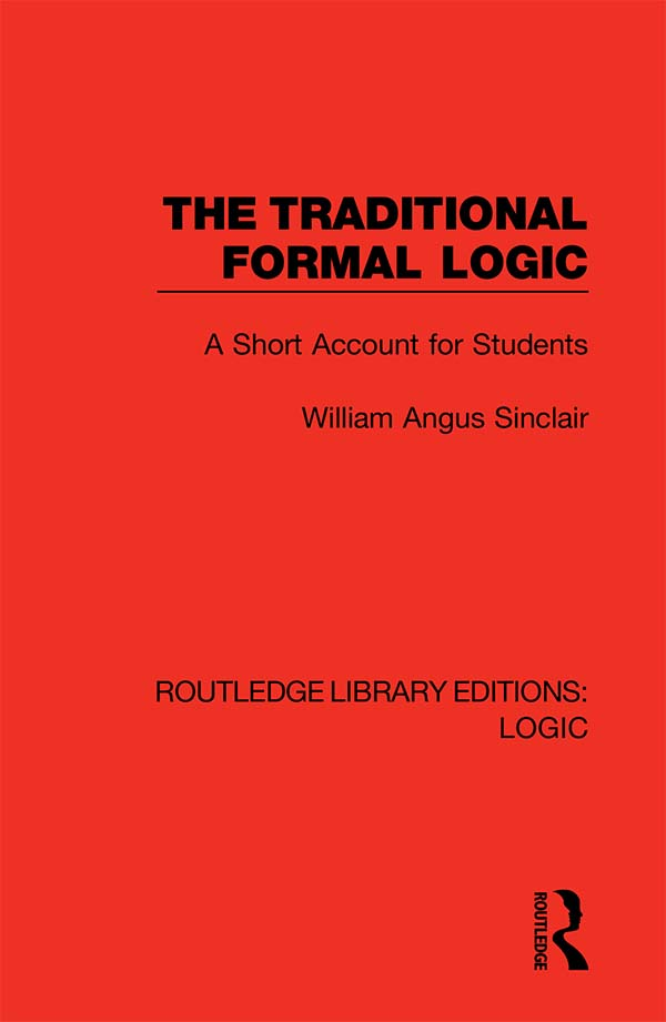 The Traditional Formal Logic: A Short Account for Students book cover