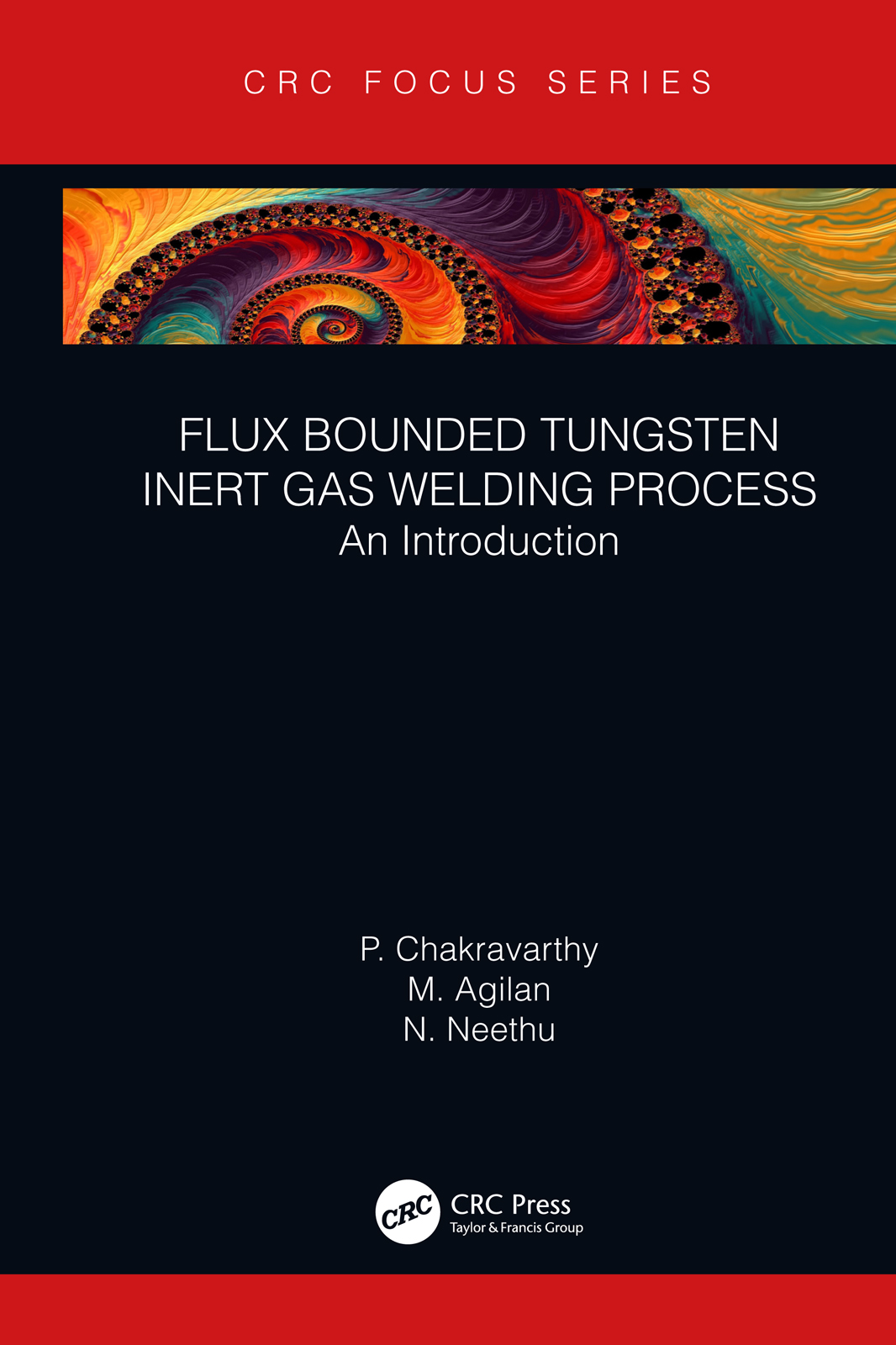 Flux Bounded Tungsten Inert Gas Welding Process: An Introduction, 1st Edition (Hardback) book cover
