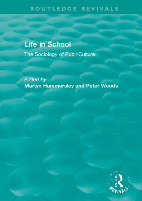 Life in School: The Sociology of Pupil Culture book cover