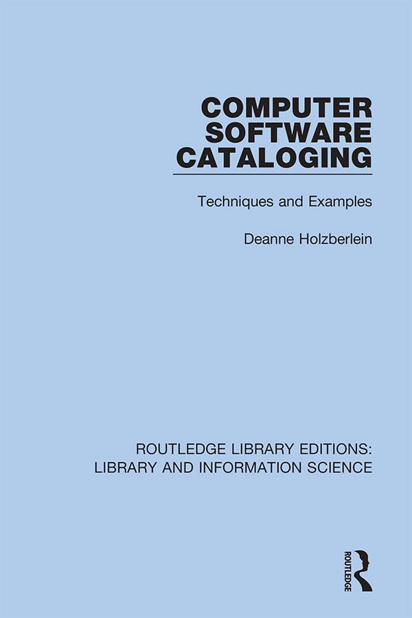 Computer Software Cataloging: Techniques and Examples, 1st Edition (Hardback) book cover