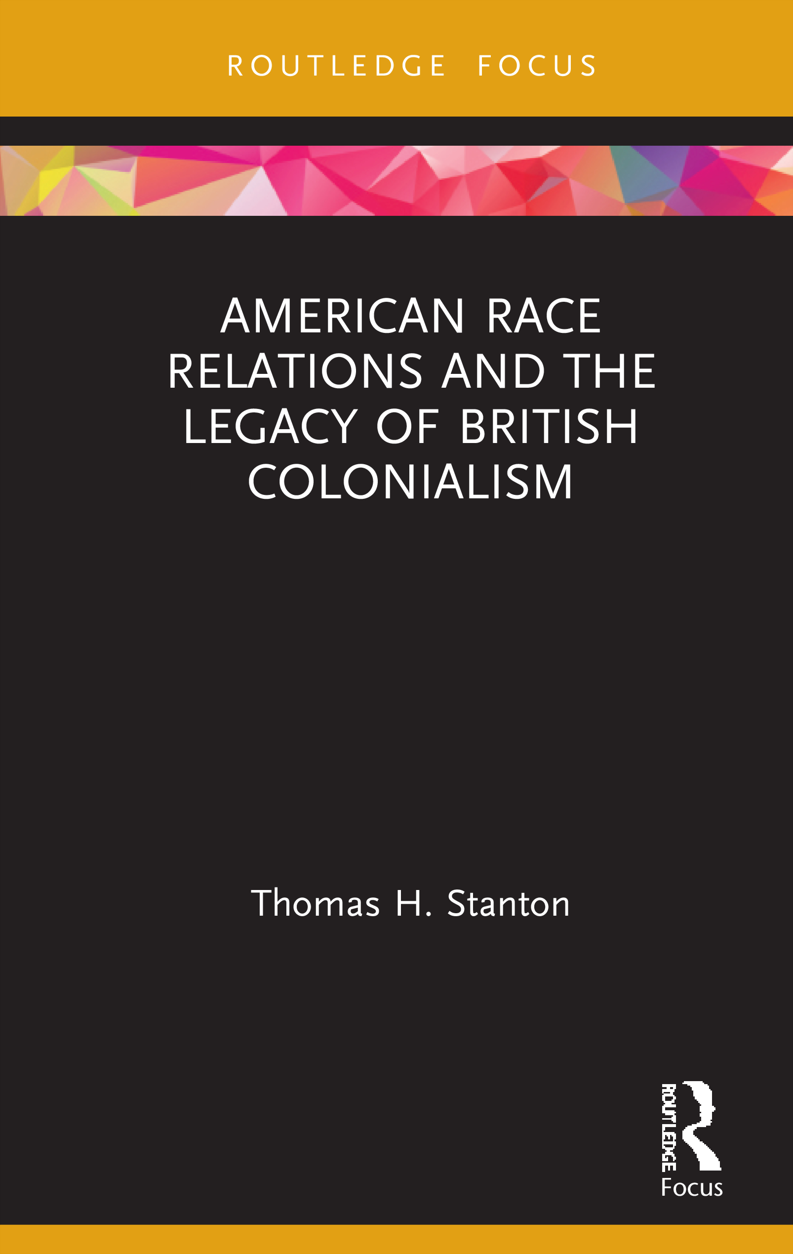 American Race Relations and the Legacy of British Colonialism book cover