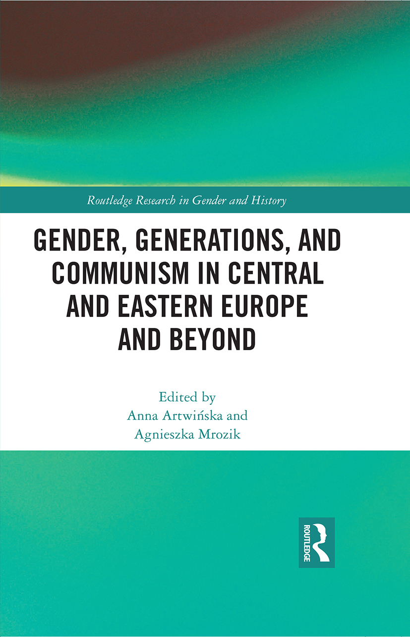 Gender, Generations, and Communism in Central and Eastern Europe and Beyond book cover
