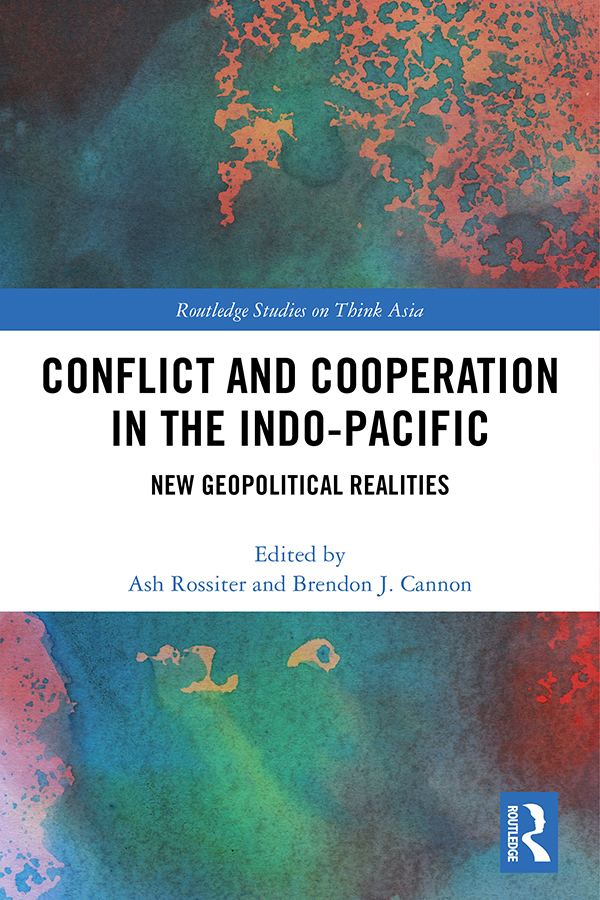 Conflict and Cooperation in the Indo-Pacific: New Geopolitical Realities, 1st Edition (Hardback) book cover