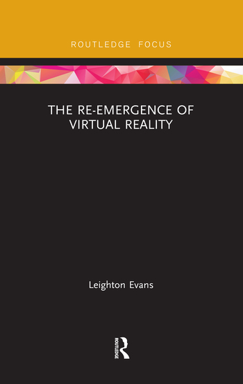 The Re-Emergence of Virtual Reality