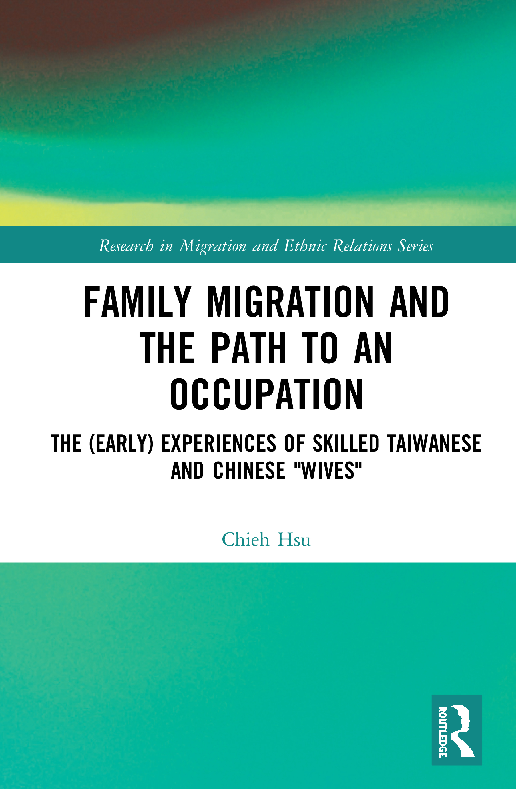 Family Migration and the Path to an Occupation: The (Early) Experiences of Skilled Taiwanese and Chinese 'Wives' book cover