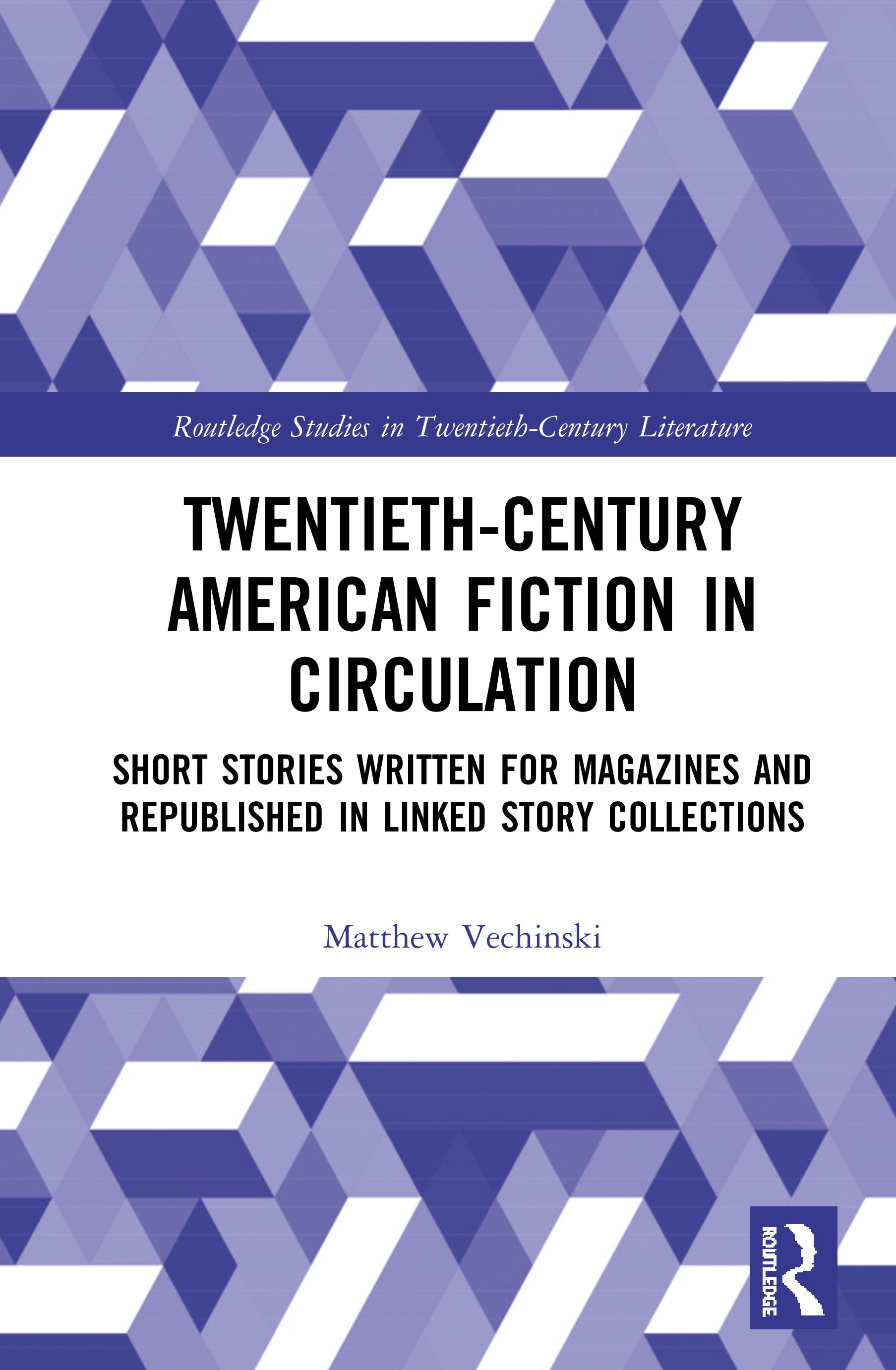 Twentieth-Century American Fiction in Circulation: Short Stories Written for Magazines and Republished in Linked Story Collections, 1st Edition (Hardback) book cover