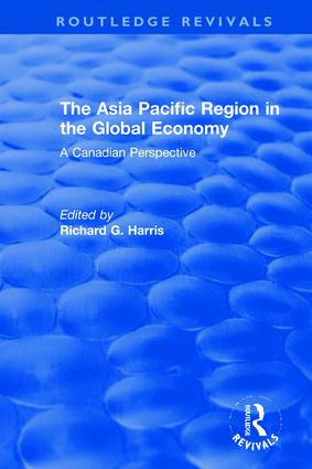 The Asia Pacific Region in the Global Economy: A Canadian Perspective book cover