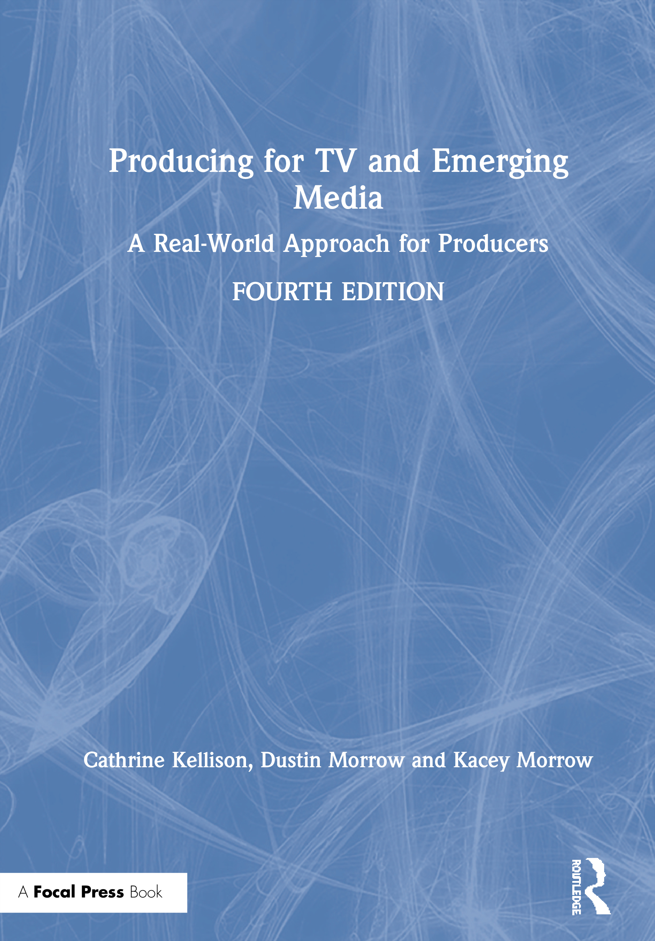 Producing for TV and Emerging Media: A Real-World Approach for Producers book cover