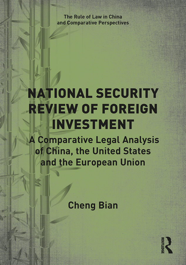 National Security Review of Foreign Investment: A Comparative Legal Analysis of China, the United States and the European Union book cover