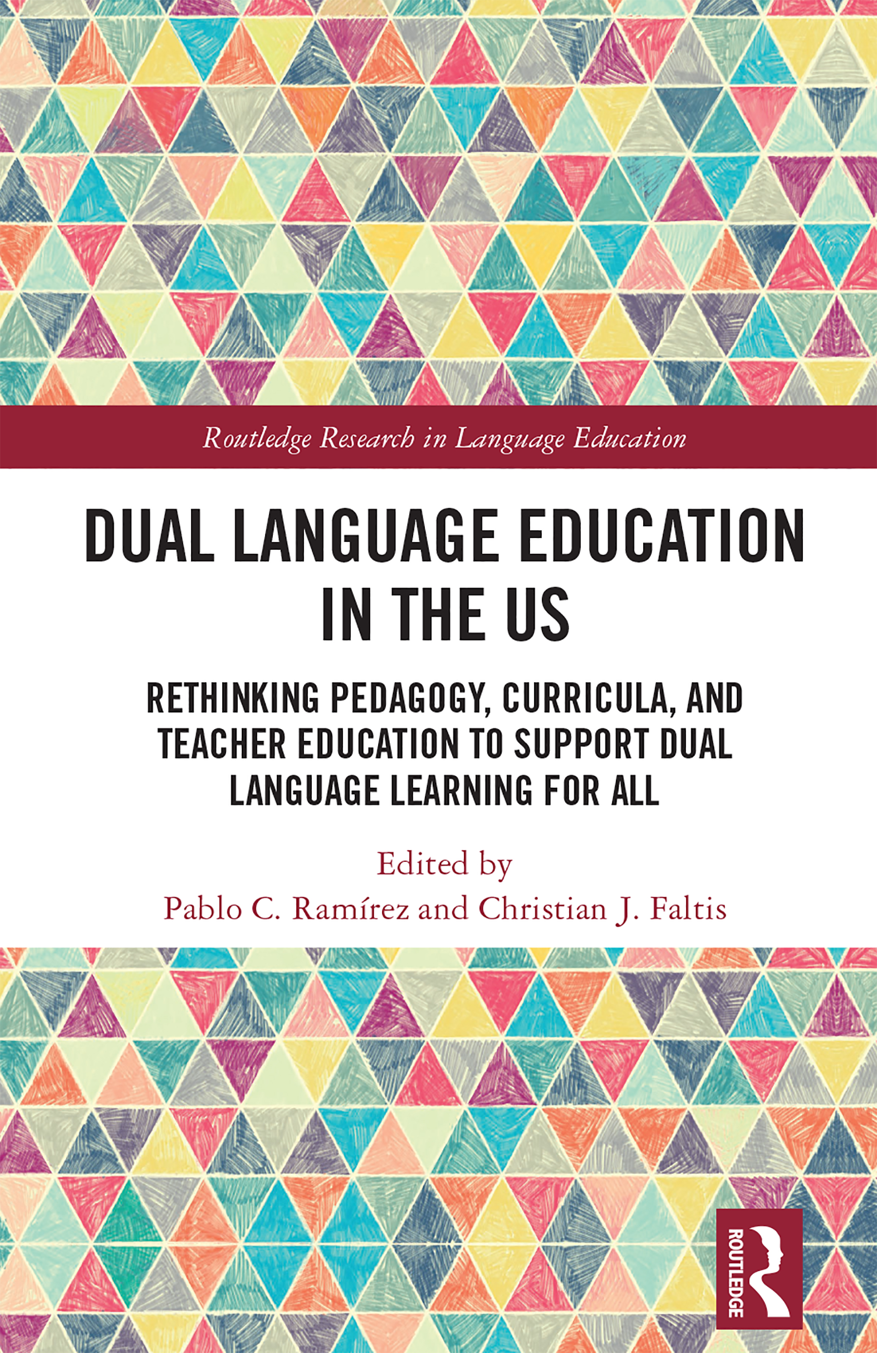 Dual Language Education in the US: Rethinking Pedagogy, Curricula, and Teacher Education to Support Dual Language Learning for All, 1st Edition (Hardback) book cover