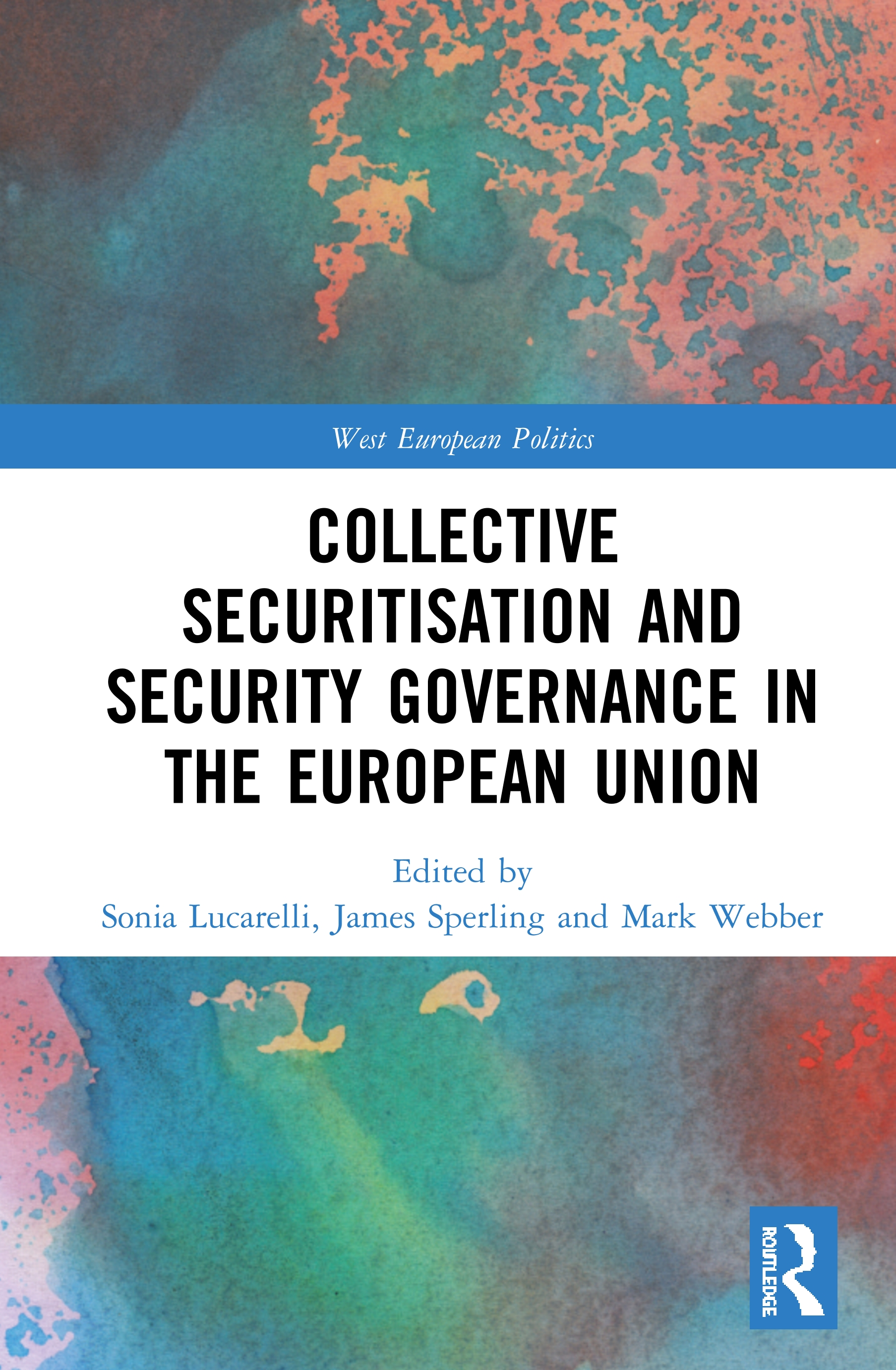 Collective Securitisation and Security Governance in the European Union book cover