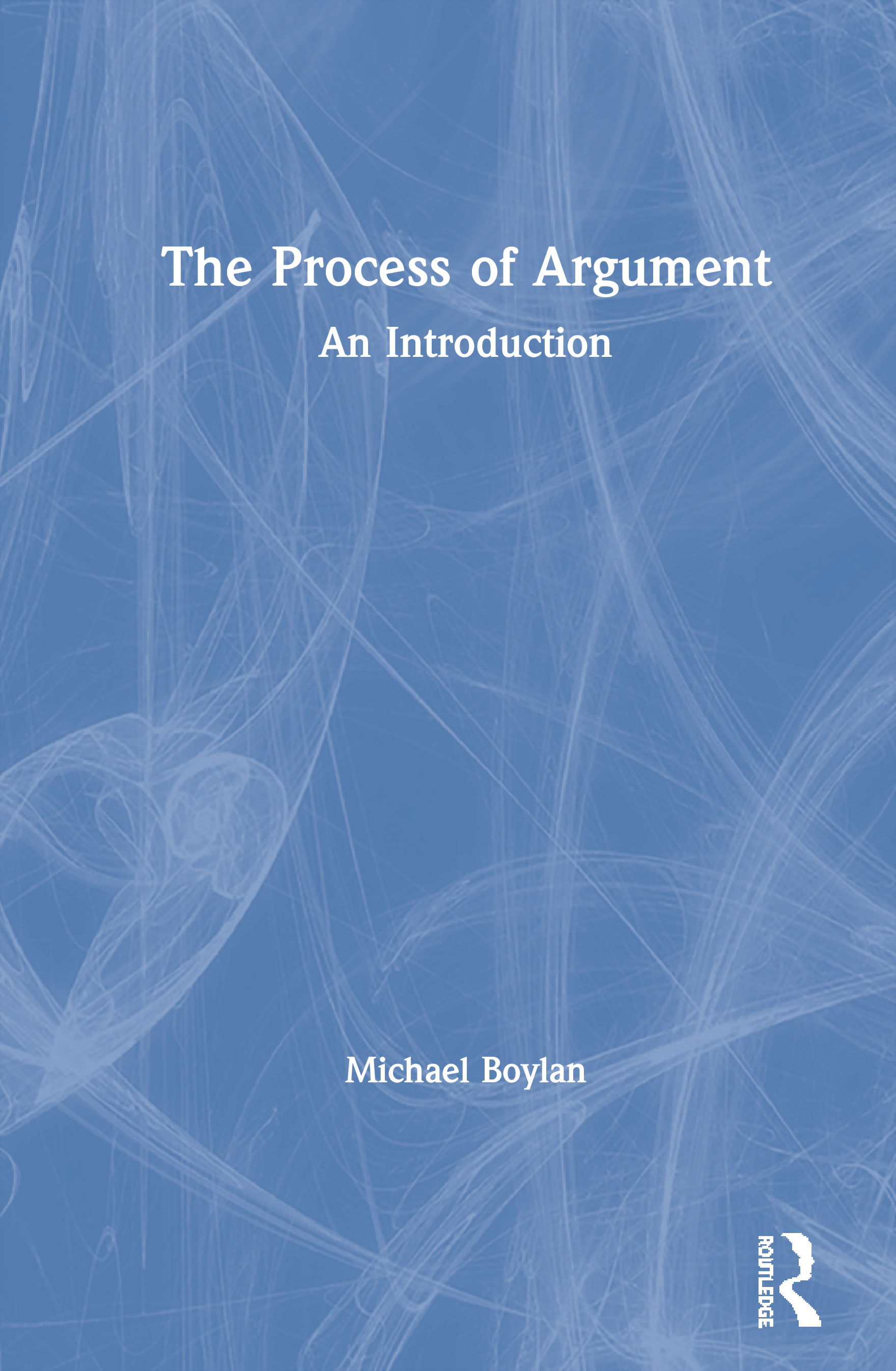 The Process of Argument: An Introduction book cover