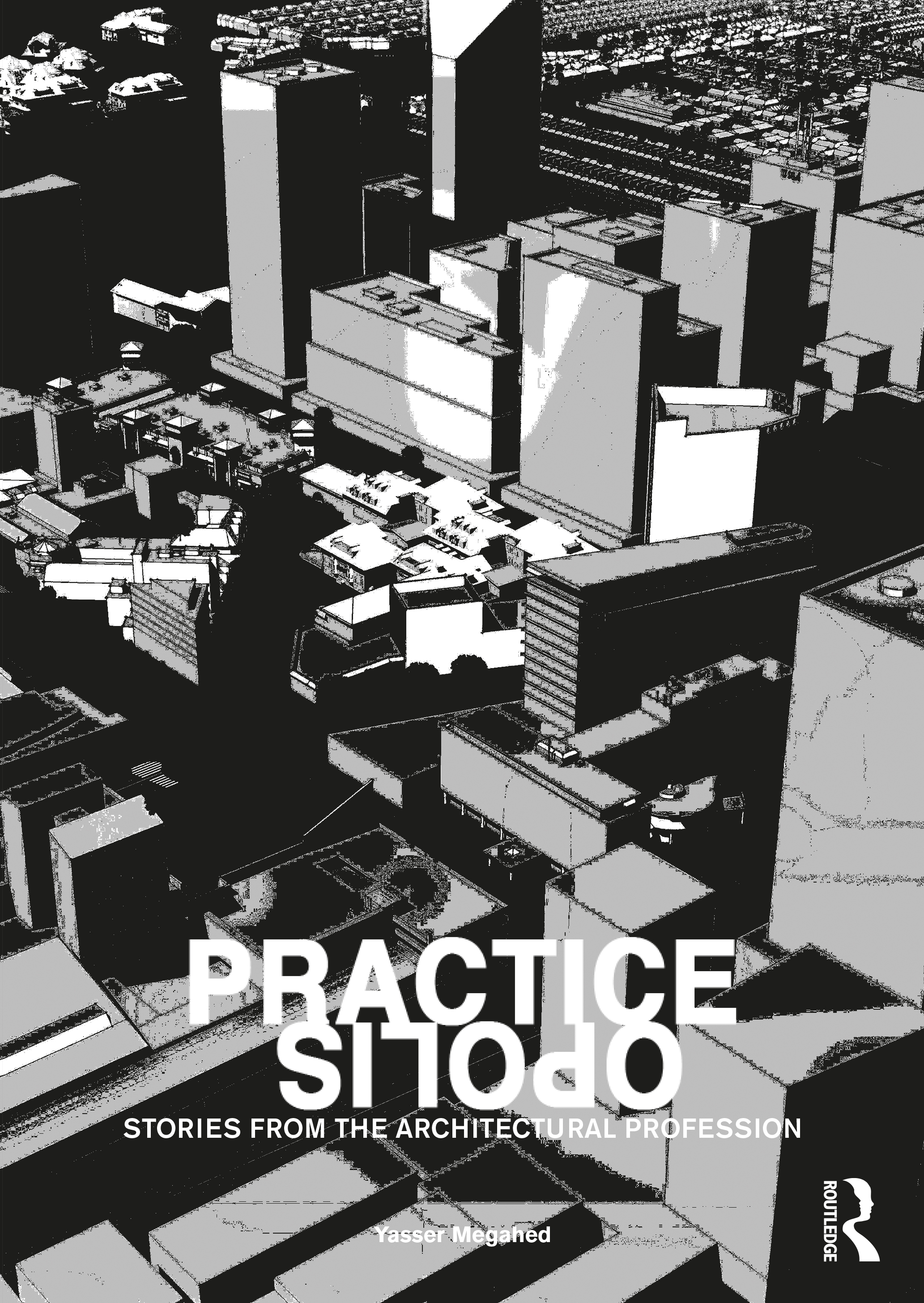 Practiceopolis: Stories from the Architectural Profession book cover