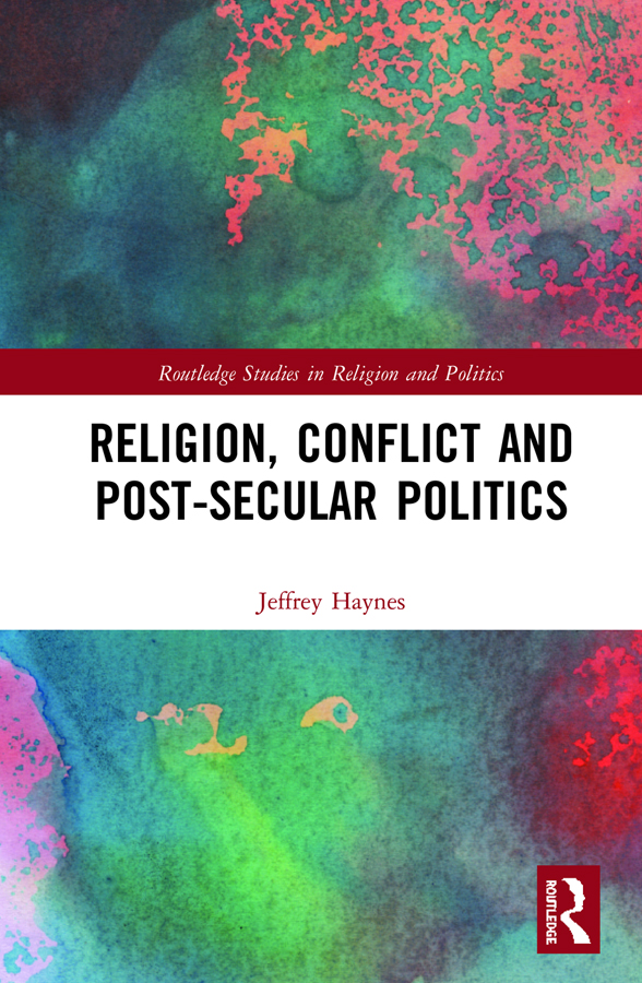 Religion, Conflict and Post-Secular Politics book cover