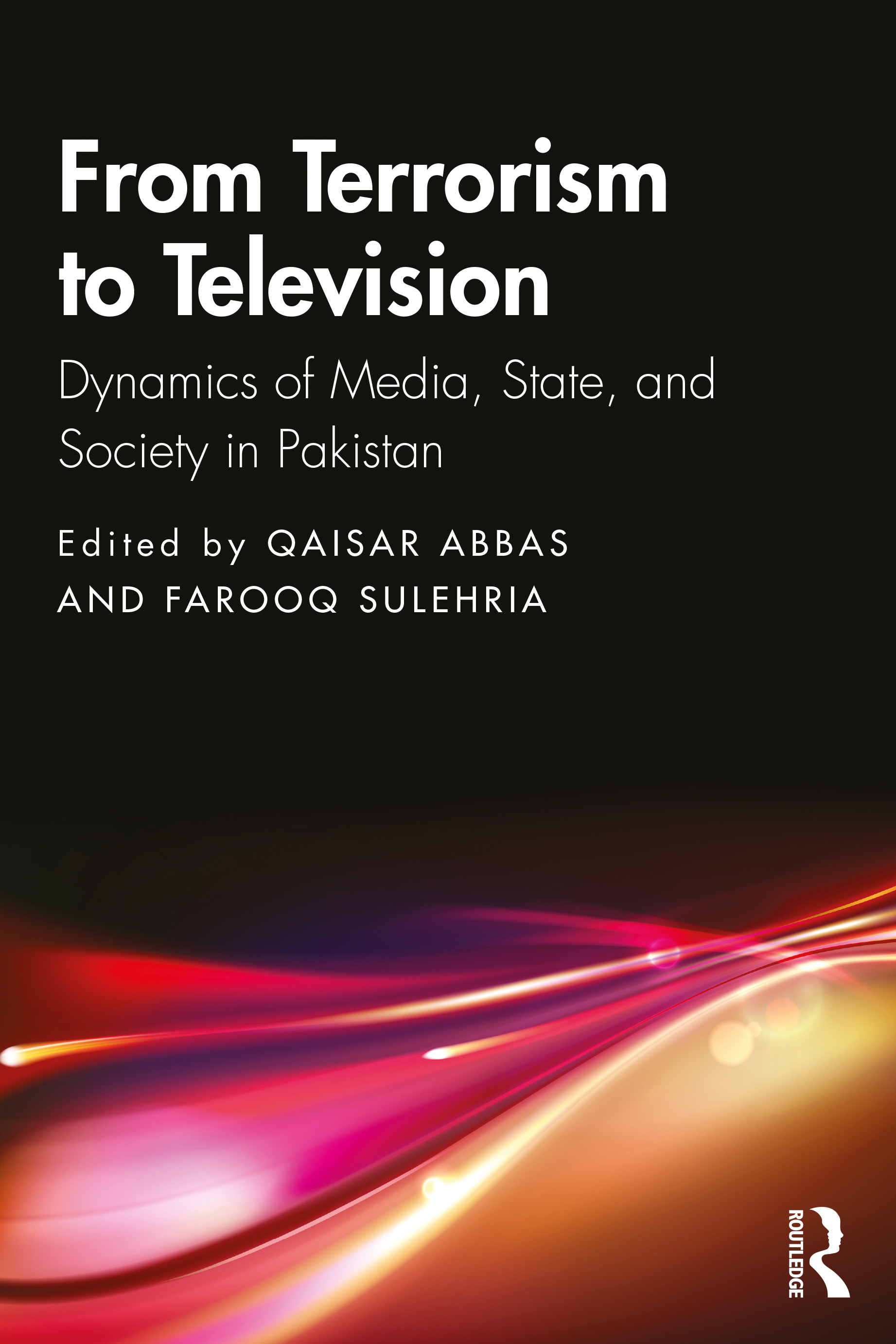 From Terrorism to Television: Dynamics of Media, State, and Society in Pakistan book cover