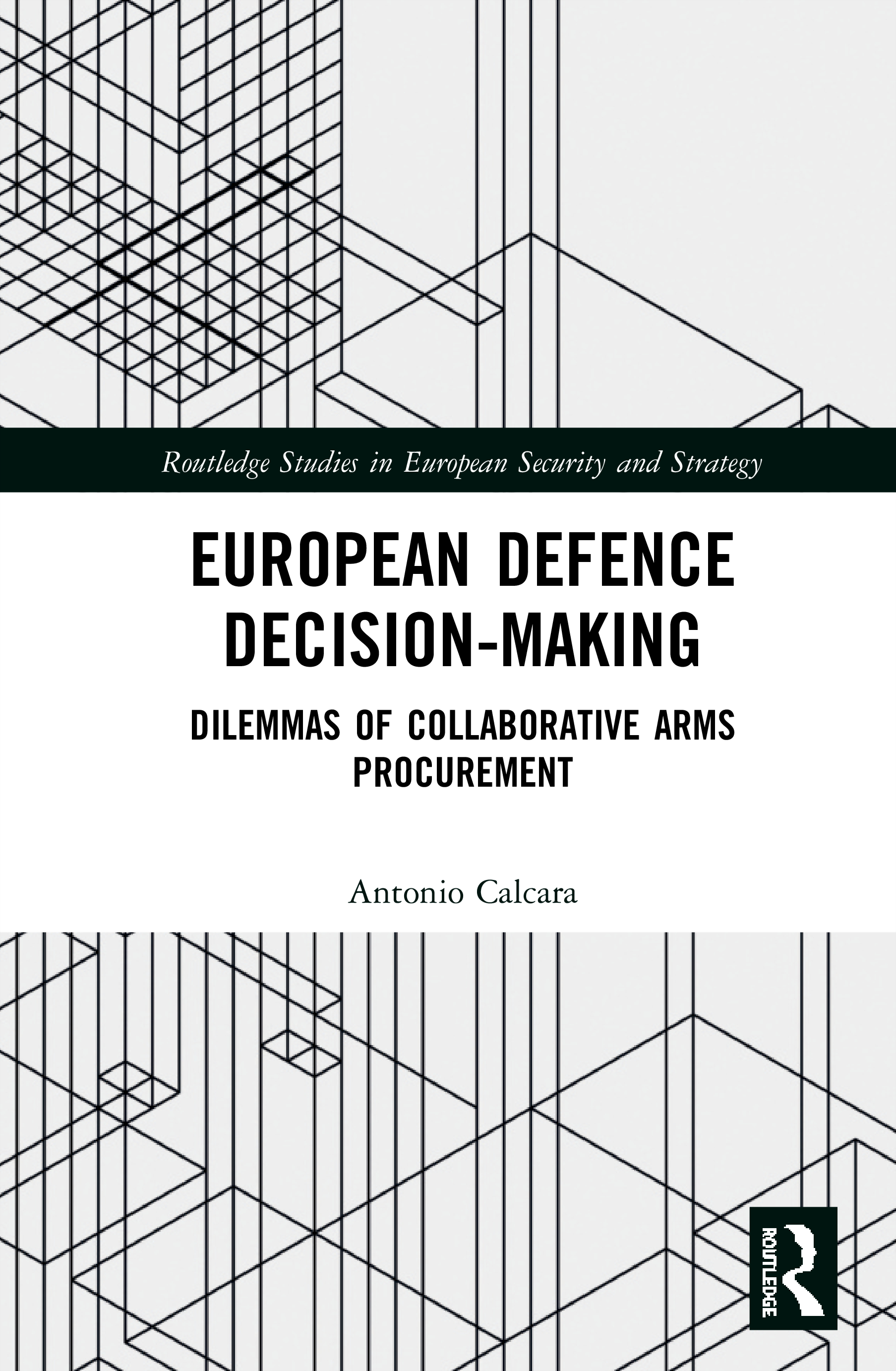 European Defence Decision-Making: Dilemmas of Collaborative Arms Procurement book cover