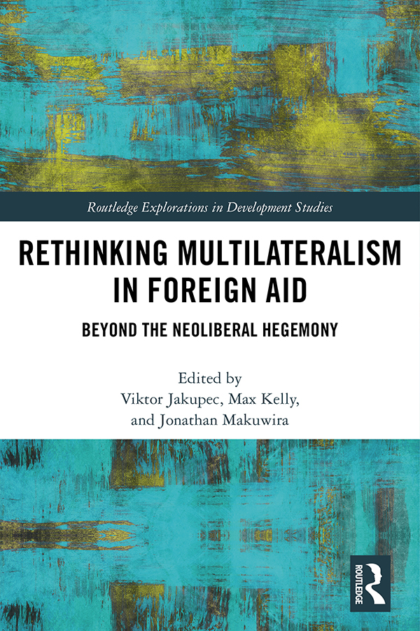 Rethinking Multilateralism in Foreign Aid: Beyond the Neoliberal Hegemony book cover