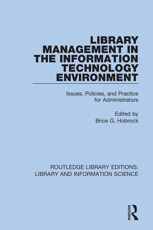 Library Management in the Information Technology Environment: Issues, Policies, and Practice for Administrators, 1st Edition (Hardback) book cover