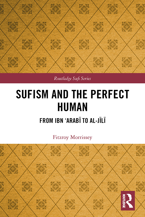 Sufism and the Perfect Human: From Ibn 'Arabī to al-Jīlī book cover