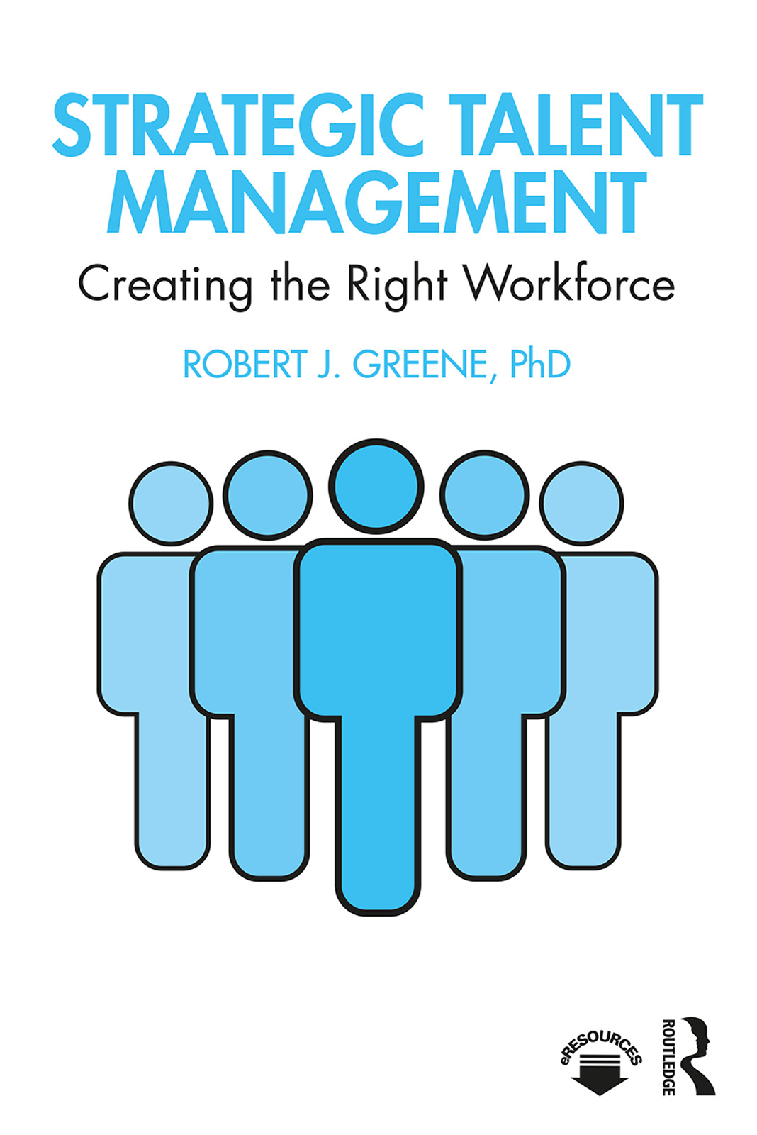 Strategic Talent Management: Creating the Right Workforce book cover