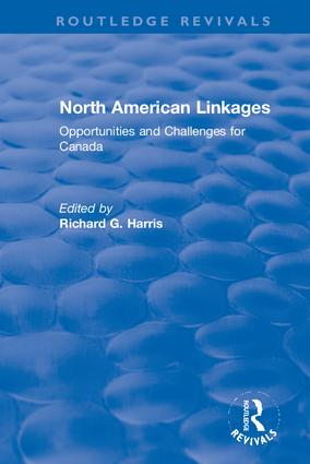 North American Linkages: Opportunities and Challenges for Canada, 1st Edition (Hardback) book cover