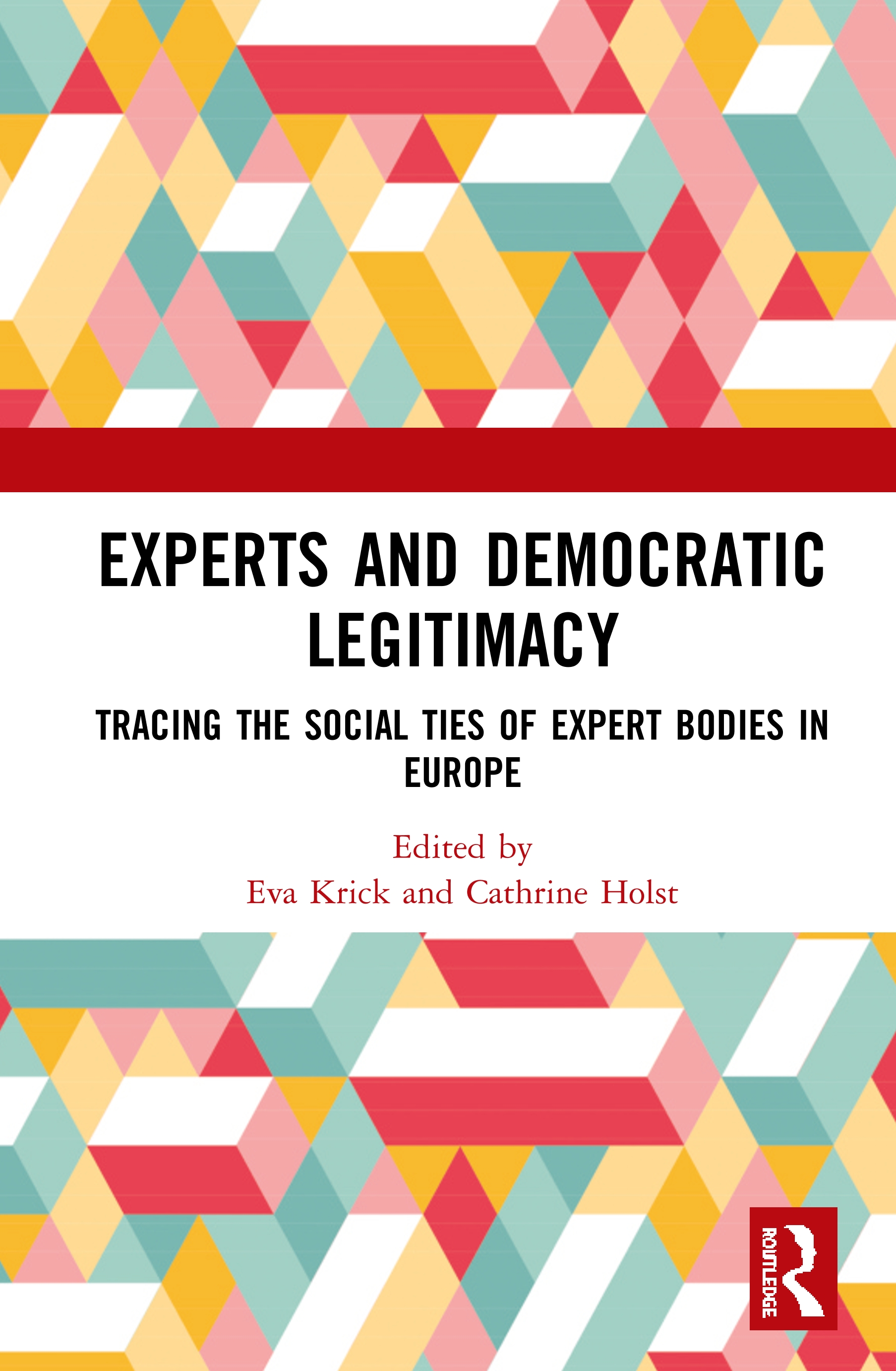Experts and Democratic Legitimacy: Tracing the Social Ties of Expert Bodies in Europe, 1st Edition (Hardback) book cover