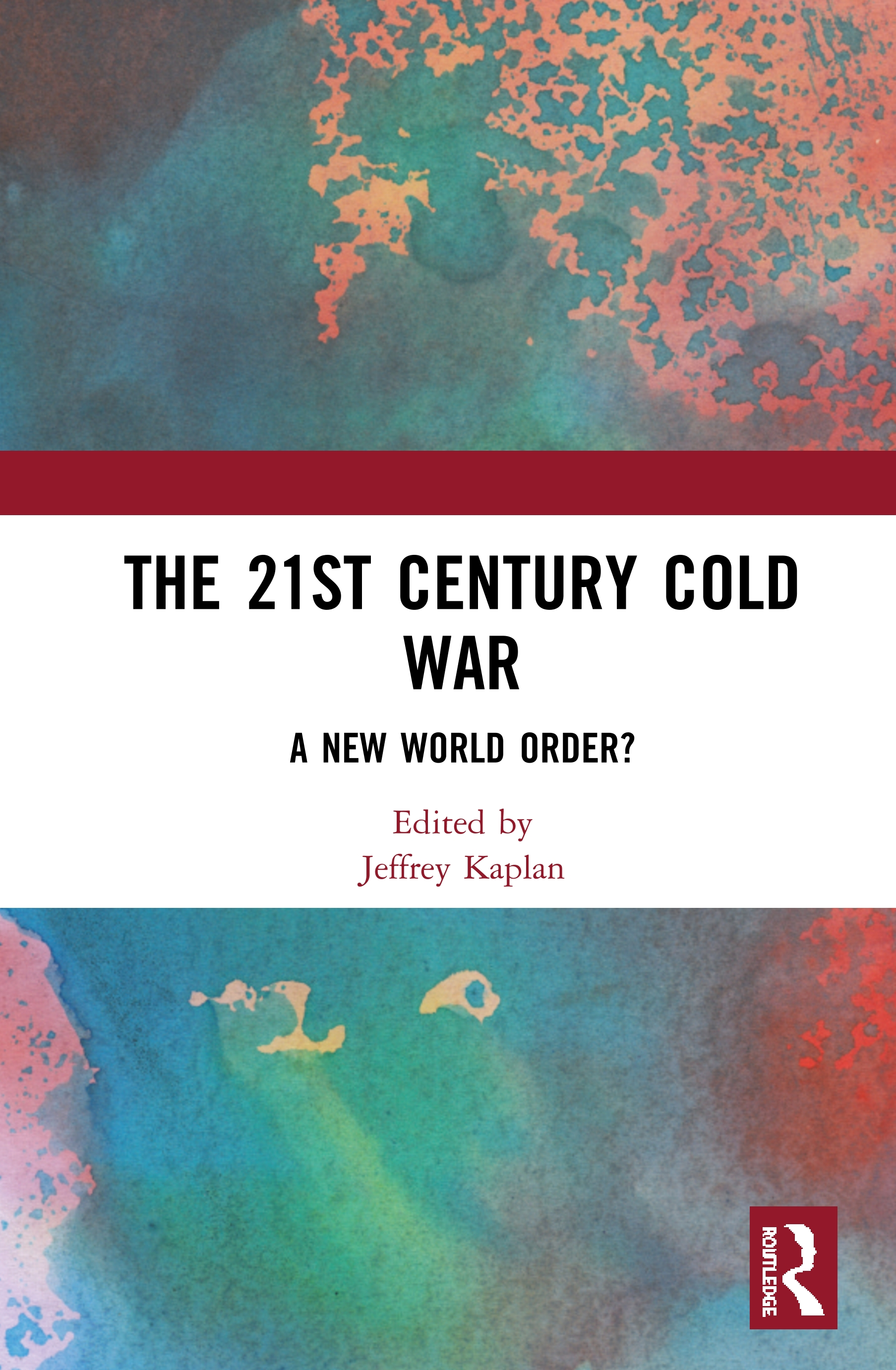 The 21st Century Cold War: A New World Order? book cover