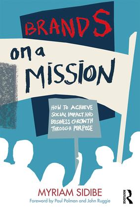 Brands on a Mission: How to Achieve Social Impact and Business Growth Through Purpose, 1st Edition (Hardback) book cover