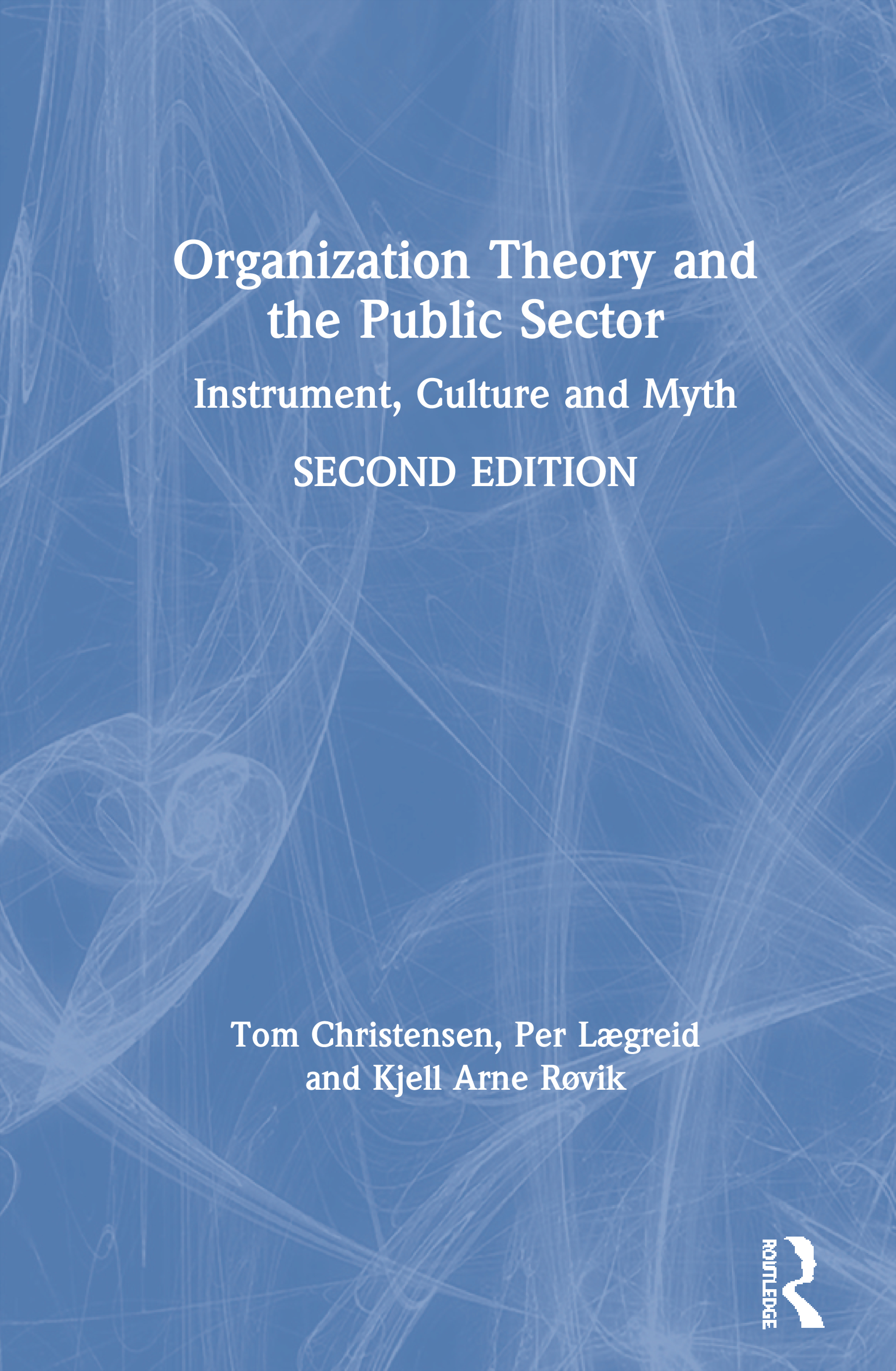 Organization Theory and the Public Sector: Instrument, Culture and Myth book cover