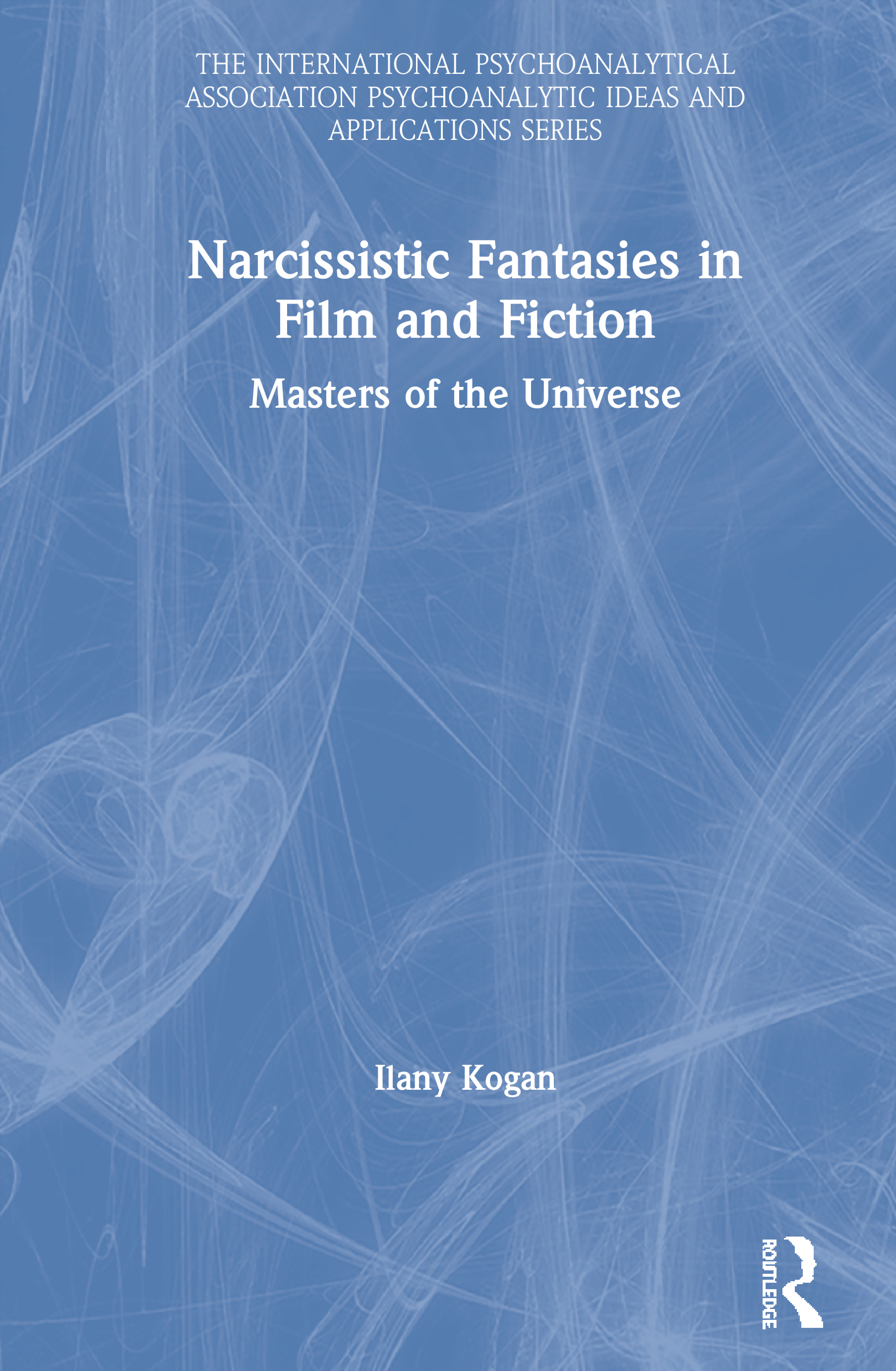 Narcissistic Fantasies in Film and Fiction: Masters of the Universe book cover