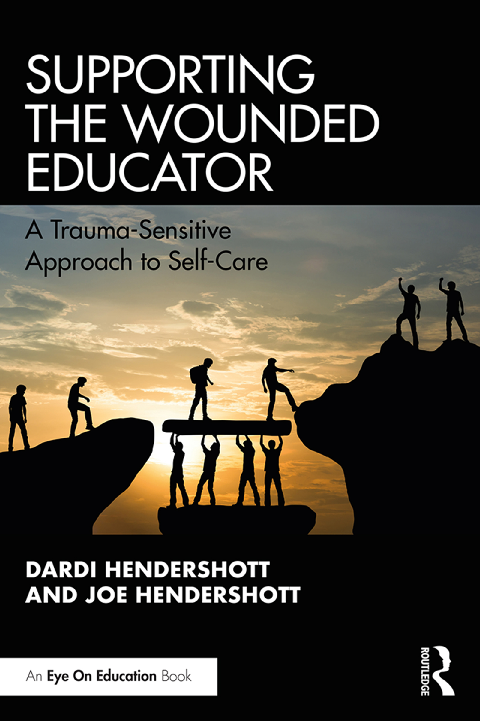 Supporting the Wounded Educator: A Trauma-Sensitive Approach to Self-Care book cover