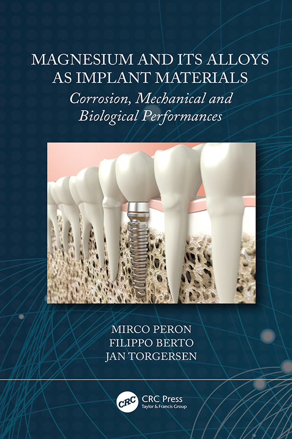 Magnesium and its Alloys as Implant Materials: Corrosion, Mechanical and Biological Performances book cover