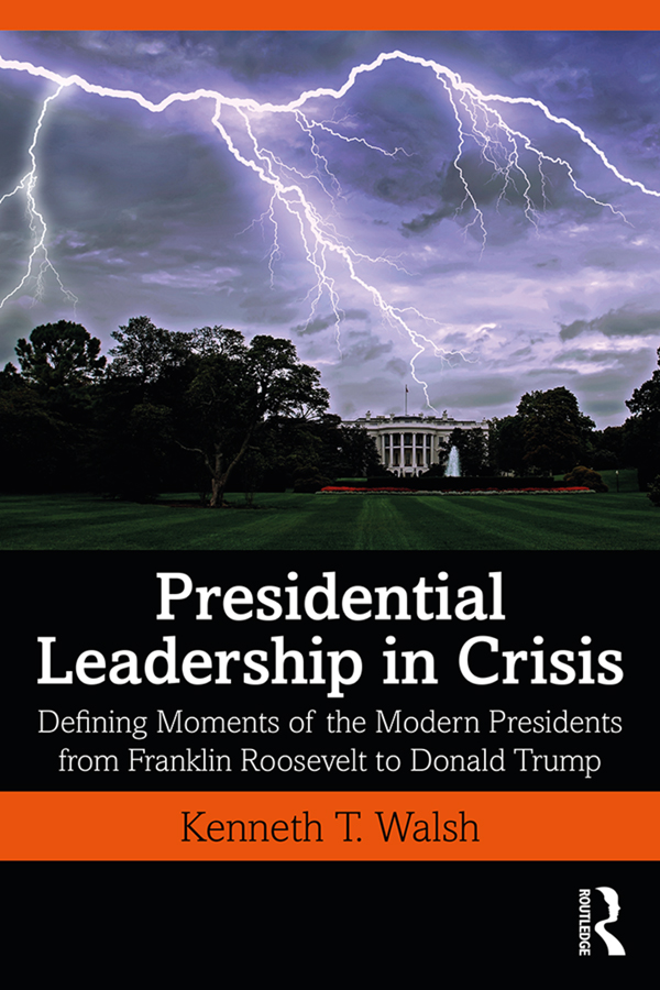 Presidential Leadership in Crisis: Defining Moments of the Modern Presidents from Franklin Roosevelt to Donald Trump, 1st Edition (Paperback) book cover