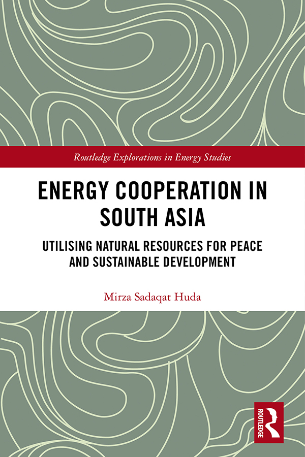 Energy Cooperation in South Asia: Utilizing Natural Resources for Peace and Sustainable Development, 1st Edition (Hardback) book cover
