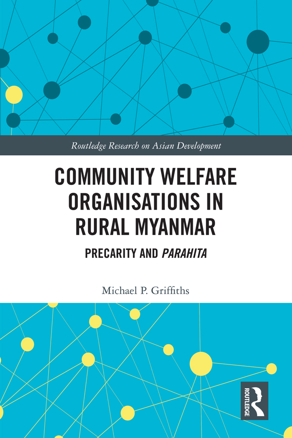 Community Welfare Organisations in Rural Myanmar: Precarity and Parahita book cover