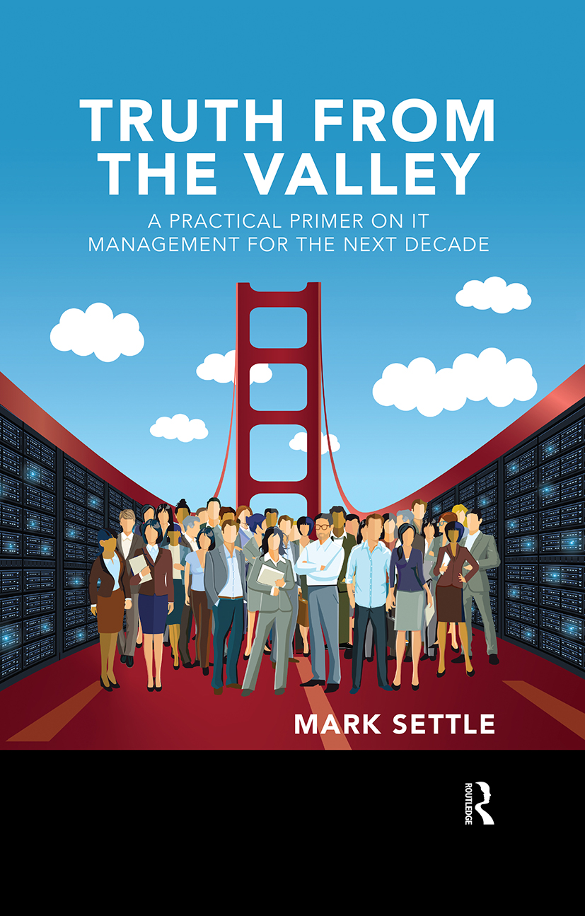 Truth from the Valley: A Practical Primer on IT Management for the Next Decade book cover