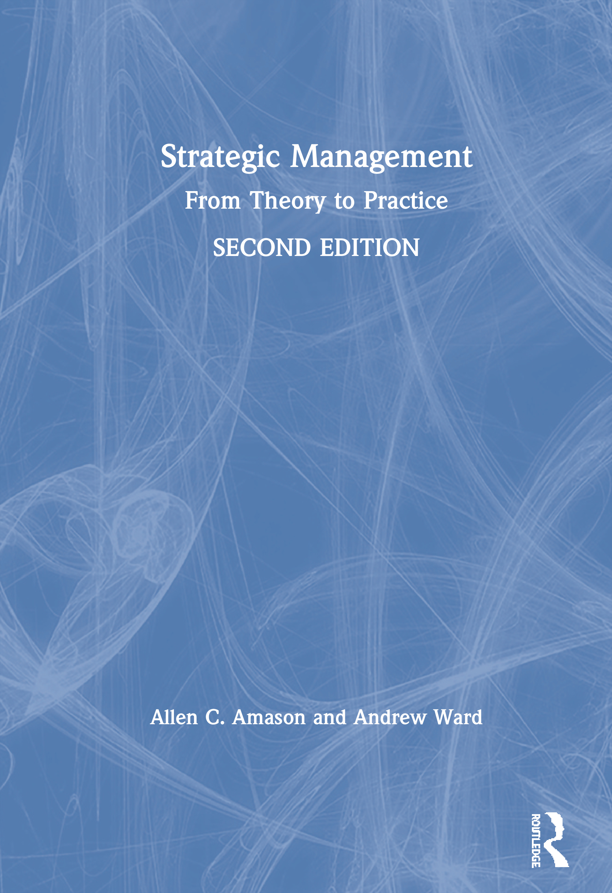Strategic Management: From Theory to Practice, 2nd Edition (Paperback) book cover