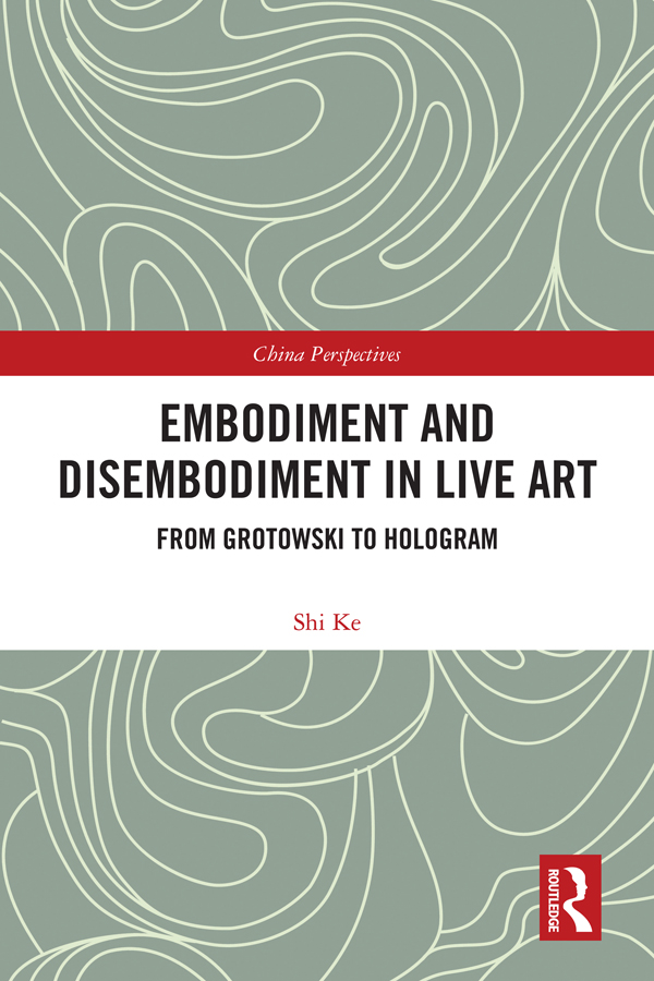 Embodiment and Disembodiment in Live Art: From Grotowski to Hologram book cover