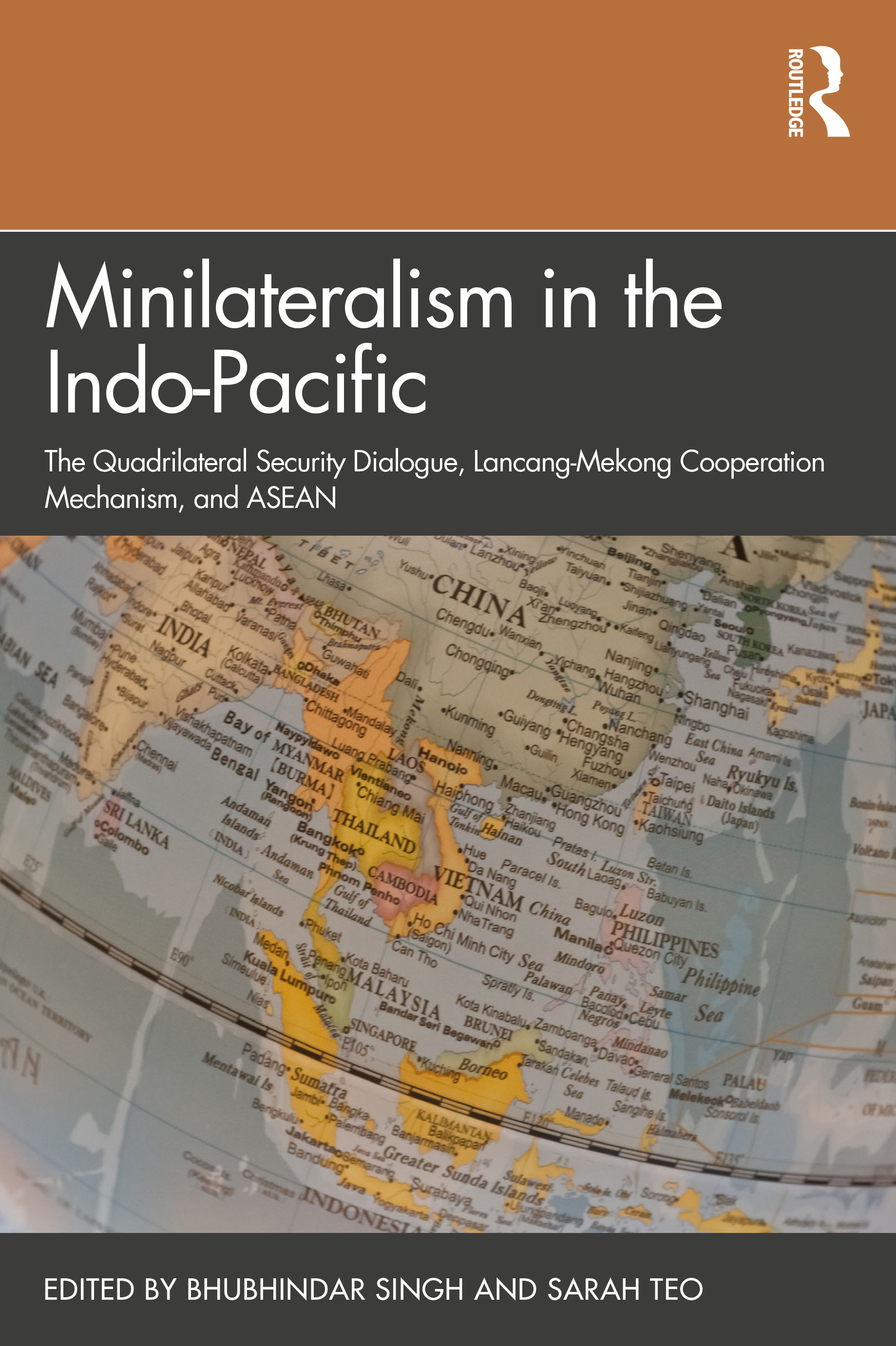 Minilateralism in the Indo-Pacific: The Quadrilateral Security Dialogue, Lancang-Mekong Cooperation Mechanism, and ASEAN book cover
